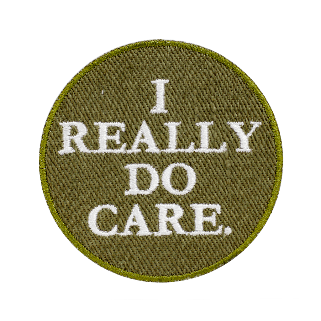 I Really Do Care - PatchYaLater Patch - patches