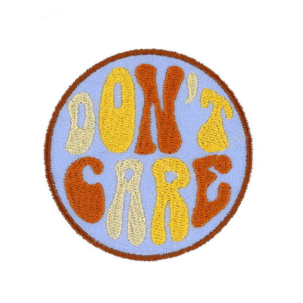 Don't Care - PatchYaLater Patch - patches
