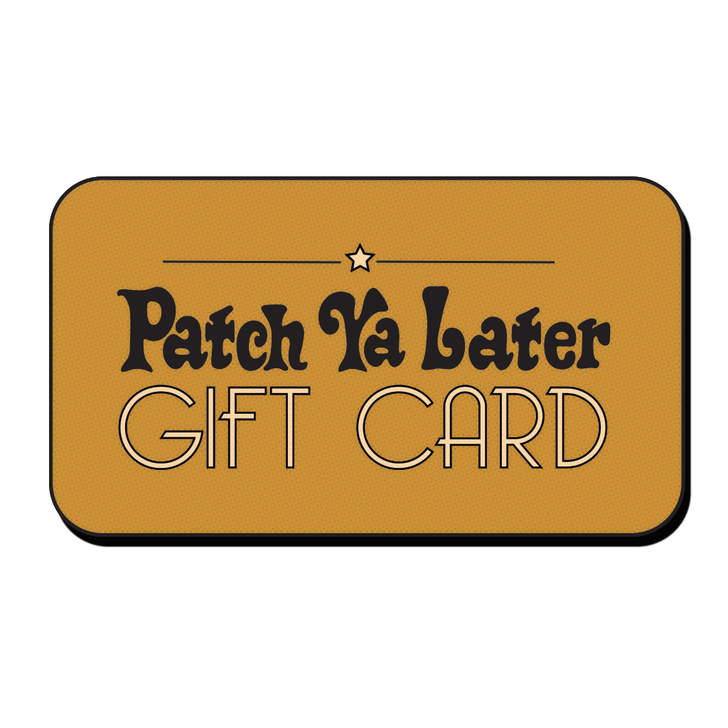 Gift Card - PatchYaLater Gift Card - patches