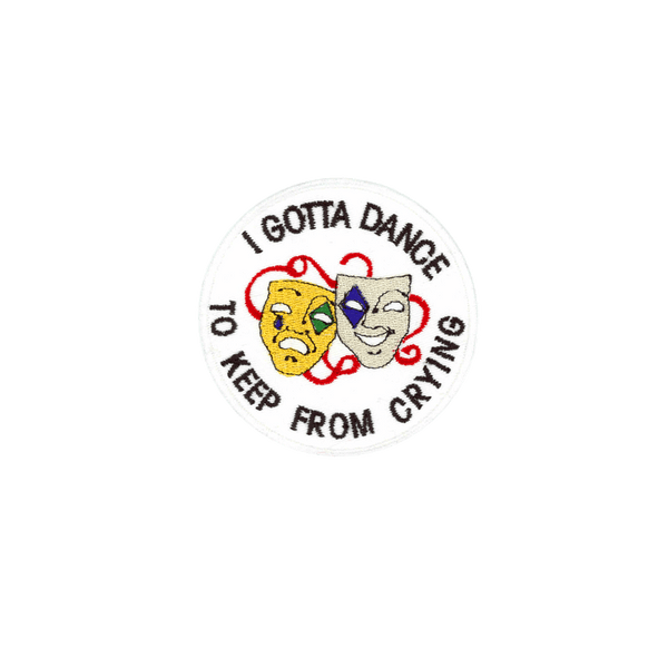 I Gotta Dance to Keep From Crying - PatchYaLater Patch - patches