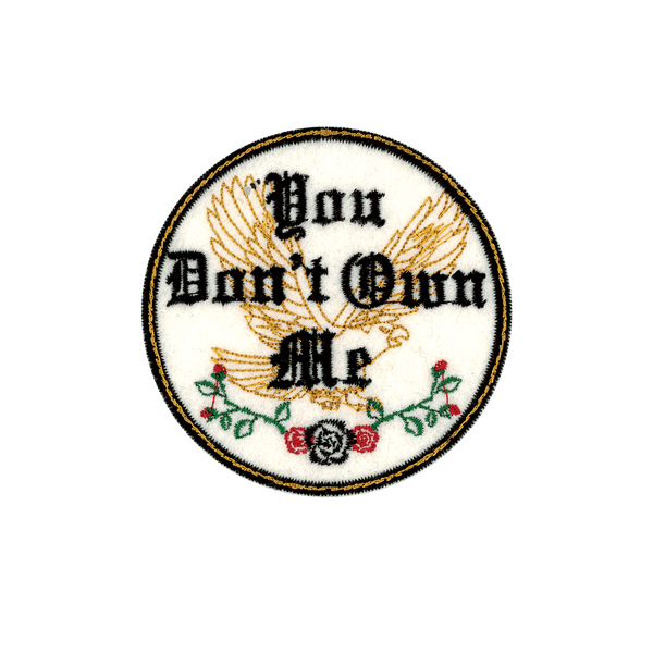 You Don't Own Me - PatchYaLater Patch - patches