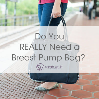 Do you really need a Breast Pump Bag?