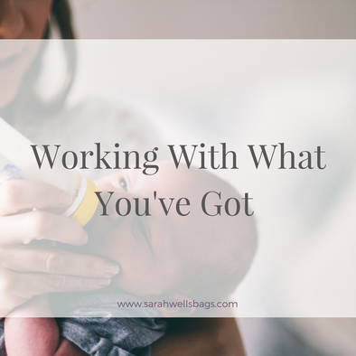 Working With What You've Got