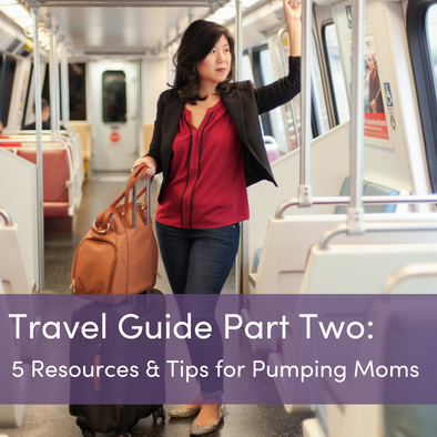 Travel Guide Part Two! 5 Resources and Tips for Pumping Moms