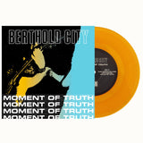 "BERTHOLD CITY - MOMENT OF TRUTH 7"" SECOND PRESSING  GOLD VINYL (OUT OF 400)"