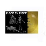 PIECE BY PIECE - GO DIE FLEXI