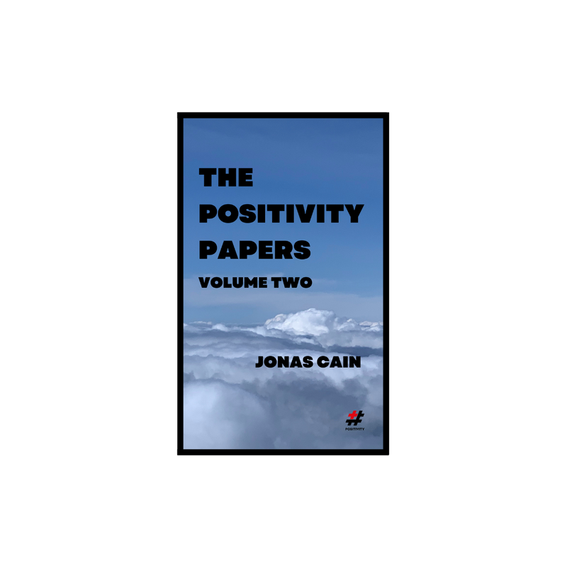 The Positivity Papers: Volume 3