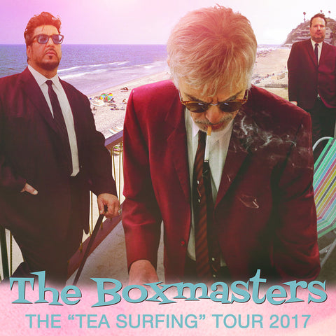 "The Boxmasters: The ""TEA SURFING"" Tour 2017"