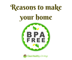 3 Reasons to Make Your Home BPA Free