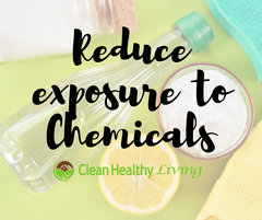 Ways To Reduce Exposure To Chemical Products