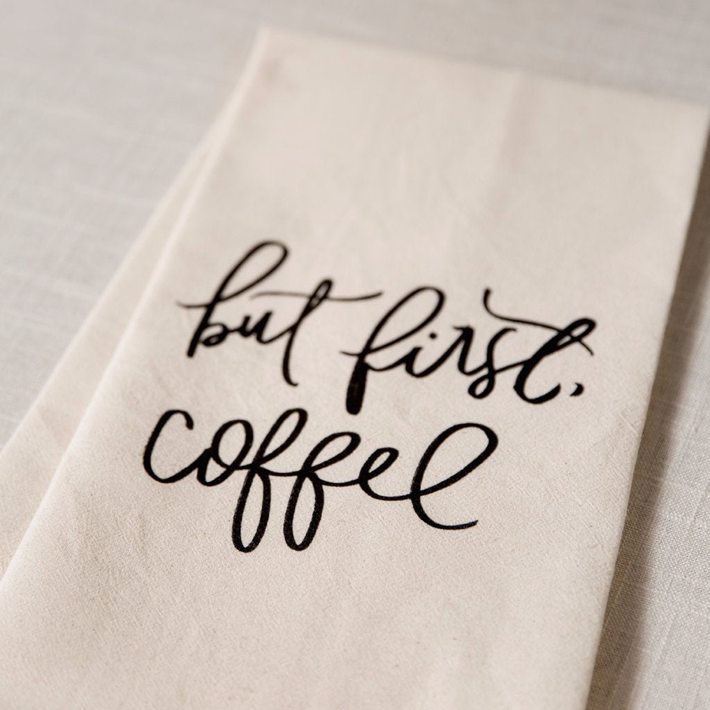 But First Coffee Tea Towel