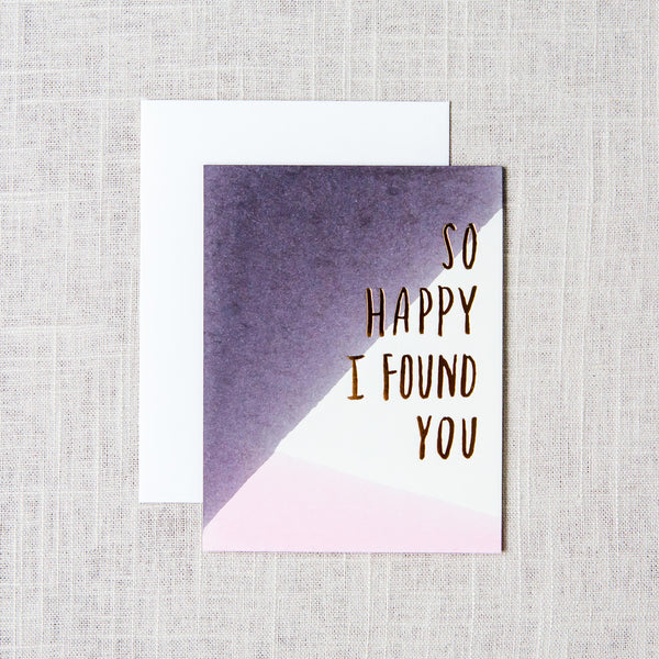 So Happy I Found You Card