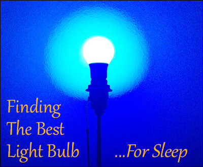 'Light' Sleeping: Finding the Best Light Bulb for Sleep