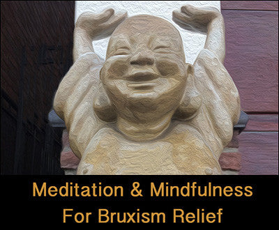 Meditation and Mindfulness For Bruxism Relief