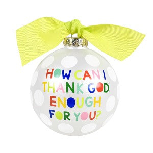 "Coton Colors ""How Can I Thank God Enough For You"" Ornament"