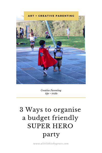 3 Ways to organise a budget friendly SUPER HERO party
