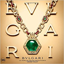 Bulgari: 125 Years Of Italian Magnificence Book