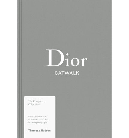 Dior Catwalk The Complete Collections Book