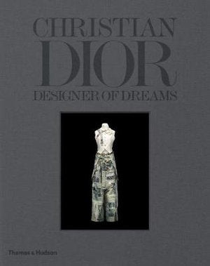 Christian Dior: Designer Of Dreams Book