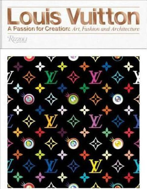Louis Vuitton: A Passion For Creation Book