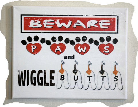 Beware Paws and Wigglebutts 8 x 10 Canvas Art