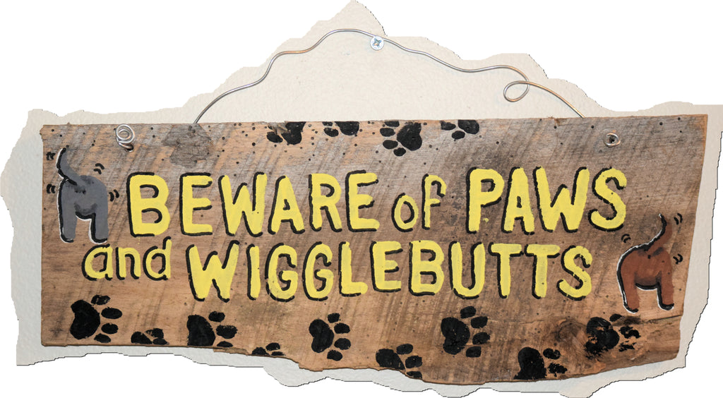 Beware of Paws and Wigglebutts (yellow lettering)