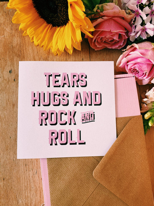 Greetings Card - Tears, Hugs and Rock n Roll