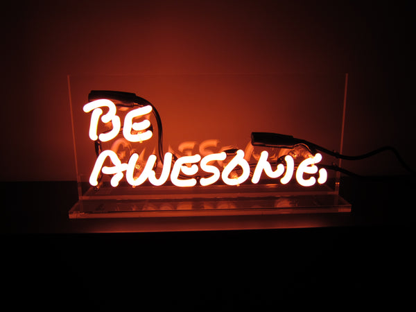 Be Awesome. Neon - Design Driven Goods