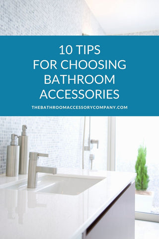 10 tips for buying bathroom accessories
