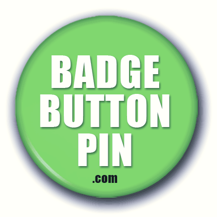 Badge Button Pin | www.badgebuttonpin.com