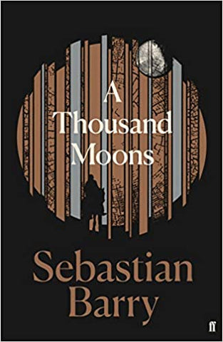 A Thousand Moons by Sebastian Barry