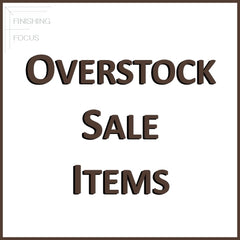 Finishing Focus Overstock Sale Items