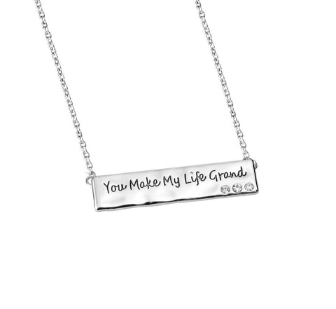 You Make My Life Grand Necklace