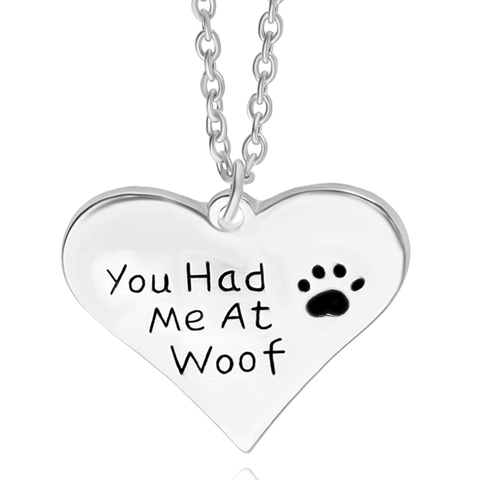 You Had Me At Woof Pendant