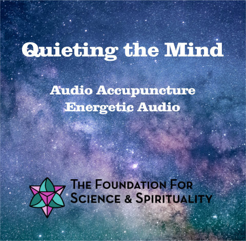 Quieting of the Mind© Audio Acupuncture Energy Audio File