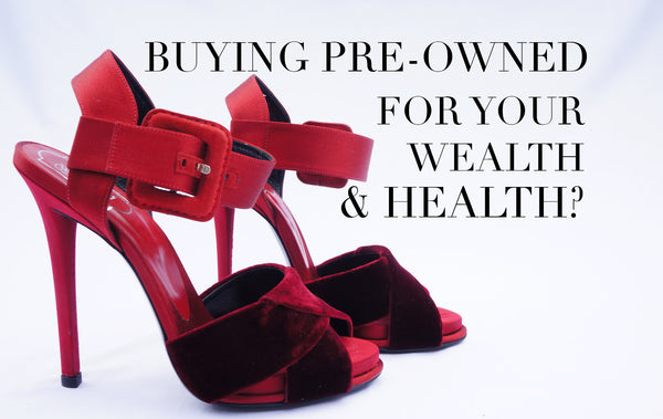 BUYING PRE-OWNED FOR YOUR WEALTH & HEALTH?