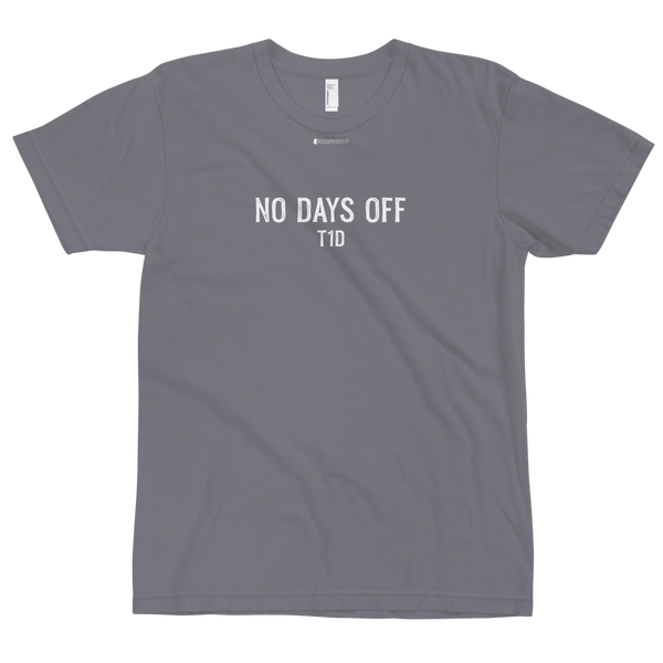 No Days Off T1D \ Stamp Font Design \ American Apparel 2001™ Unisex Jersey T-Shirt