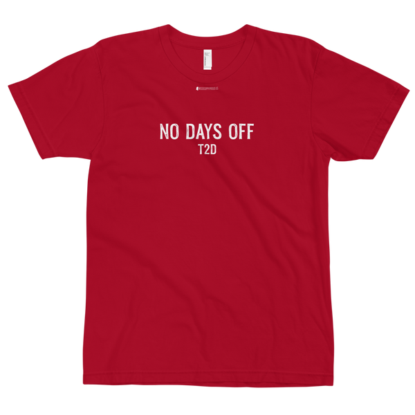 No Days Off T2D \ Stamp Font Design \ American Apparel 2001™ Unisex Jersey T-Shirt