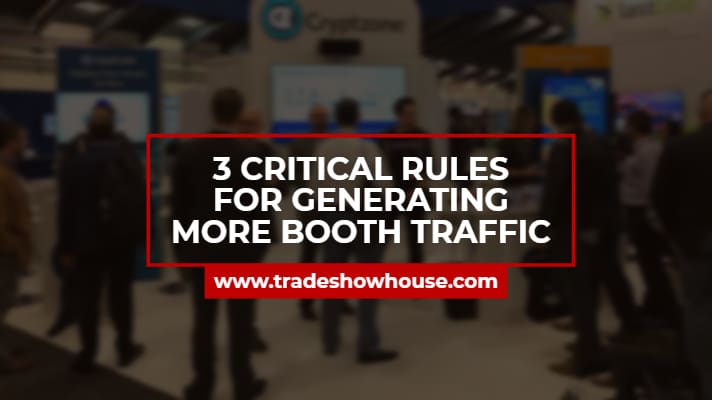 3 Critical Rules for Generating More Booth Traffic