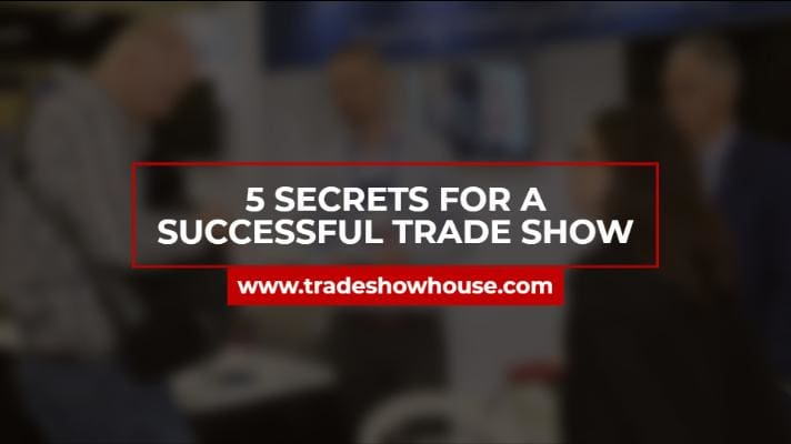 5 Secrets For A Successful Trade Show