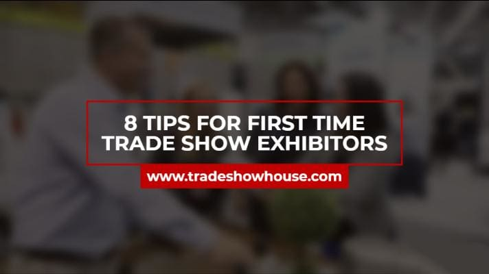 8 Tips for First Time Trade Show Exhibitors