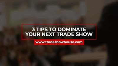 3 Tips To Dominate Your Next Trade Show