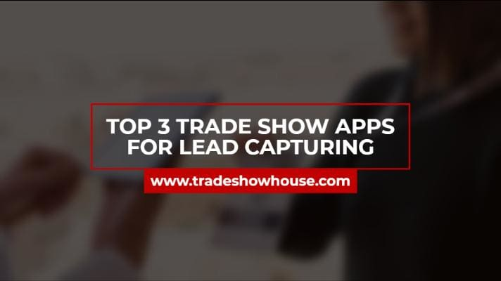 Top 3 Trade Show Apps for Lead Capturing
