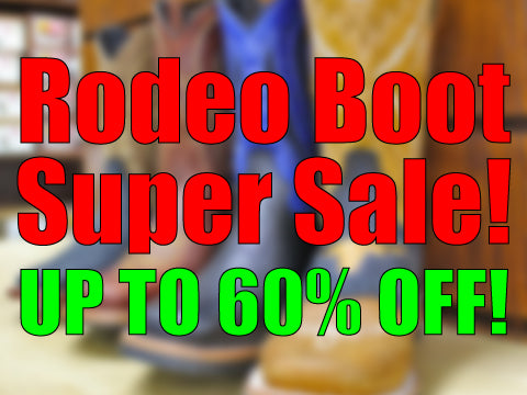 RODEO BOOT SUPER SALE UP TO 60% OFF