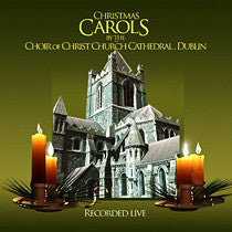Christmas Carols - The Choir of Christ Church Cathedral, Dublin