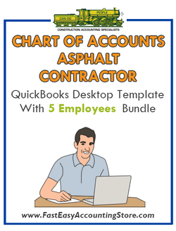 Asphalt Contractor QuickBooks Chart Of Accounts Desktop Version With 0-5 Employees Bundle - Fast Easy Accounting Store