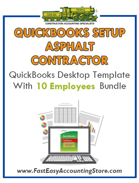Asphalt Contractor QuickBooks Setup Desktop Template With 0-10 Employees Bundle - Fast Easy Accounting Store