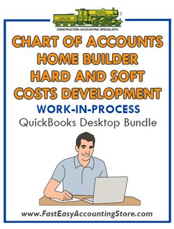 QuickBooks Chart Of Accounts Hard And Soft Costs Development For Home Builder (WIP) Desktop Bundle - Fast Easy Accounting Store