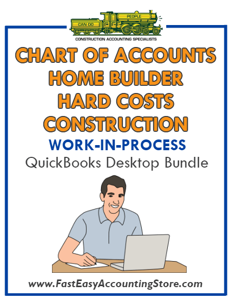 QuickBooks Chart Of Accounts Hard Costs Construction For Home Builder (WIP) Desktop Bundle - Fast Easy Accounting Store