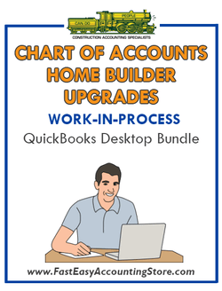 QuickBooks Chart Of Accounts Home Builder Upgrades (WIP) Desktop Bundle - Fast Easy Accounting Store